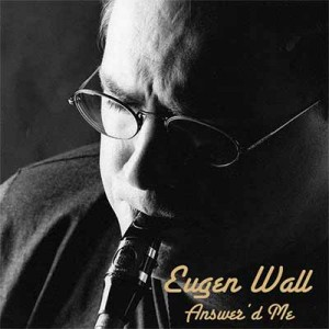 Eugen Wall – Answer'd Me