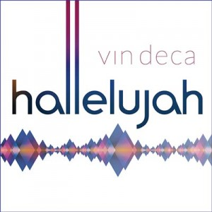 Vin Deca – Hallelujah